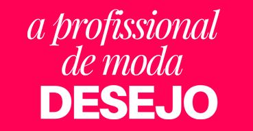 A Profissional de Moda Desejo